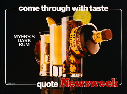 Come Through with Taste - Myers's Dark Rum - Quote Newsweek