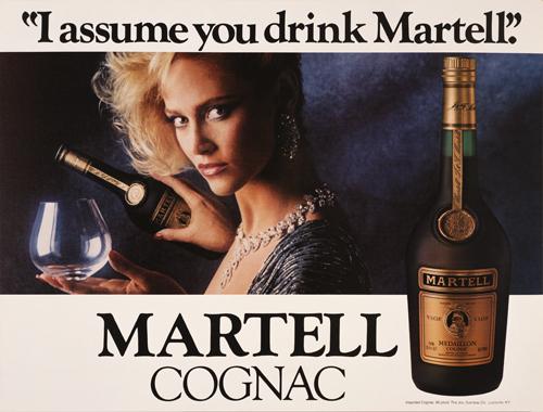 I Assume You Drink Martell